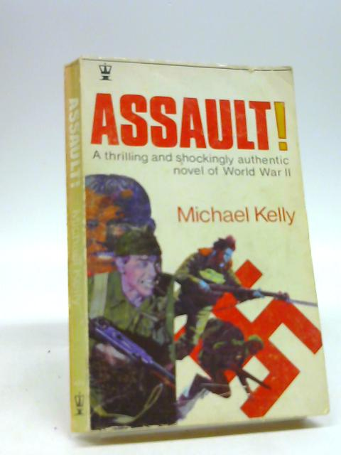 Assault By Kelly, Michael