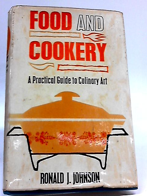 Food and cookery - A practical guide to culinary art by Johnson, Ronald James