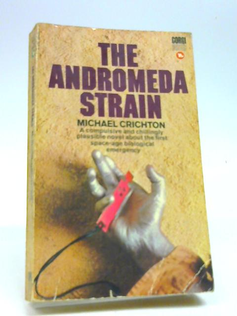 The Andromeda Strain By Crichton, Michael