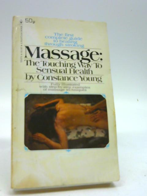 Massage: The Touching Way to Sensual Health By Young, Constance