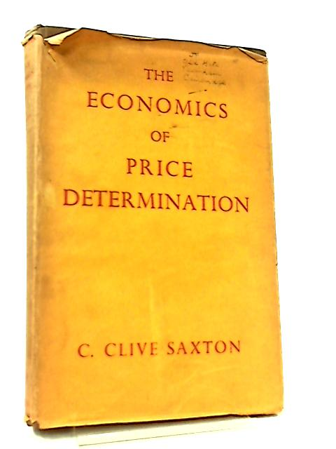 The Economics of Price Determination By C. C. Saxton