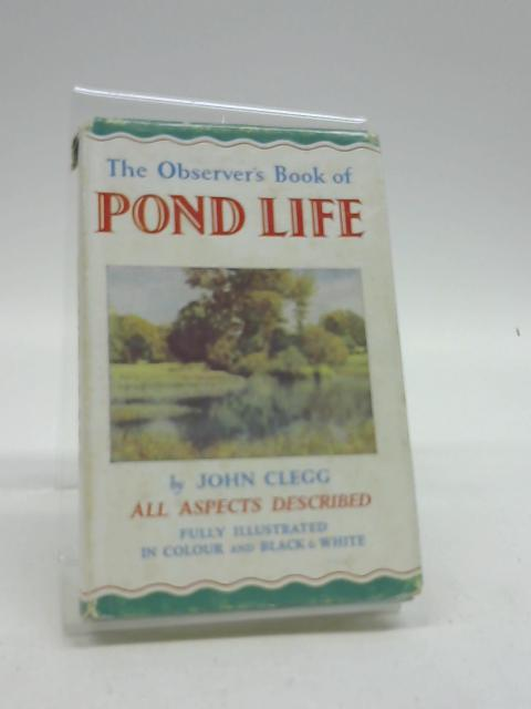 The Observer's Book of Pond Life by Clegg, John