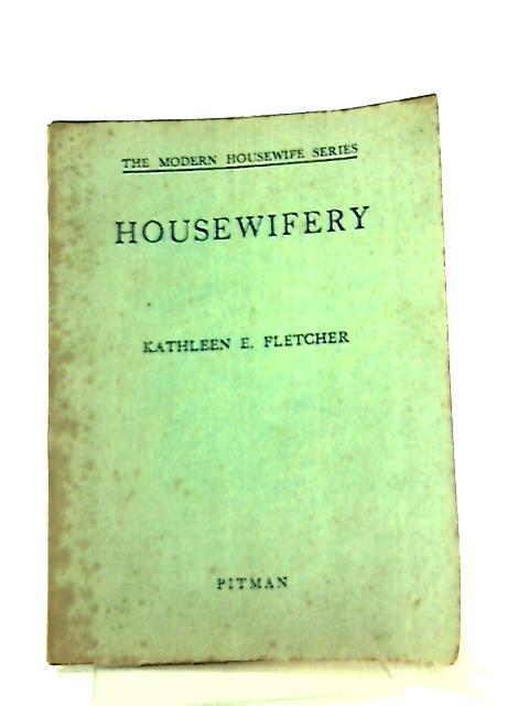Housewifery by Kathleen E. Fletcher