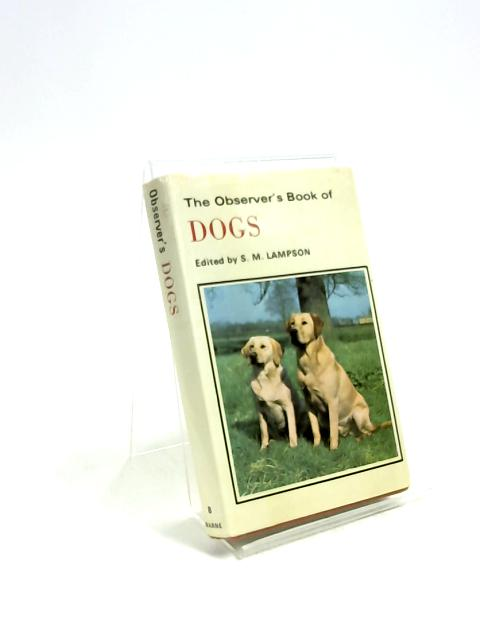 The Observer's book of Dogs by Sonia M Lampson