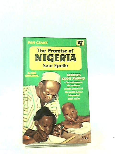 The Promise of Nigeria By Epelle, Sam