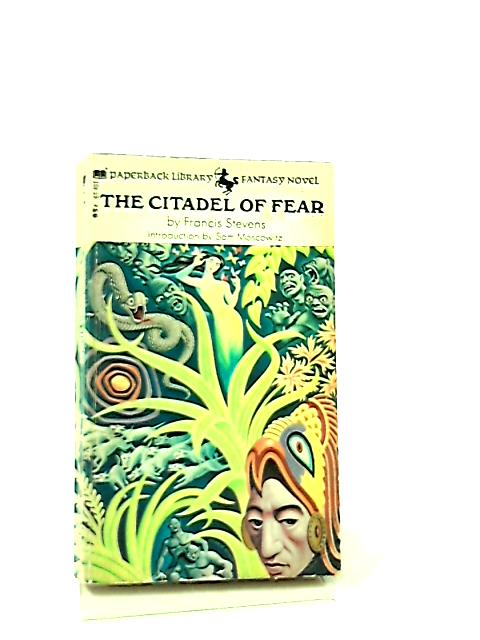 The Citadel of Fear by Francis Stevens