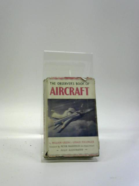 The Observer's Book Of Aircraft. 1958 by William Green & Gerald Pollinger