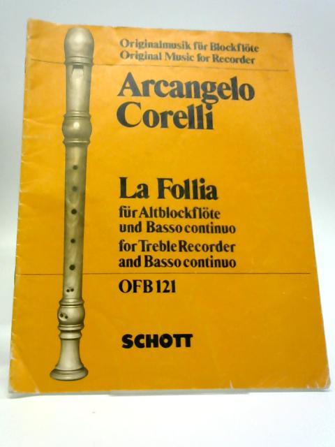 La Follia. Fur Altblockflote und Basso continuo. Herausgegeben von Hans-Martin Linde. [Score and parts.] By Arcangelo Corelli