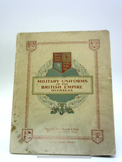 Military Uniforms Of The British Empire Overseas by No Author