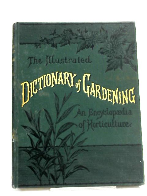 The Illustrated Dictionary of Gardening by George Nicholson,