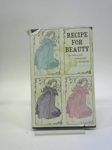 Recipe For Beauty by Evelyn Forbes By Evelyn Forbes
