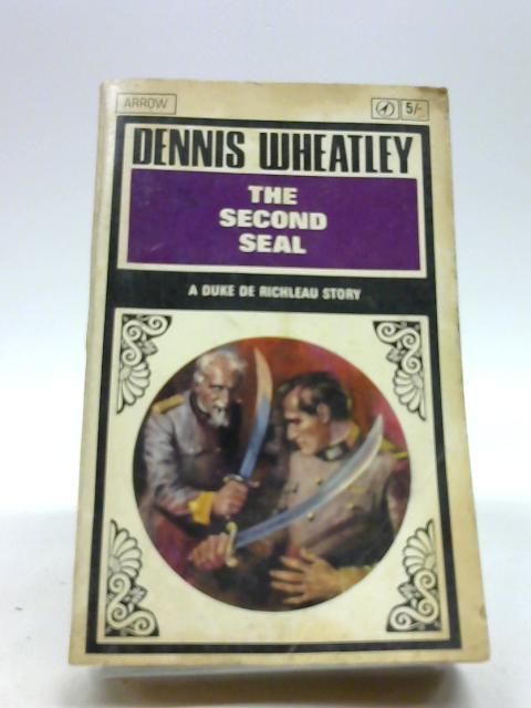 The Second Seal. A Duke De Richleau Story by Dennis Wheatley