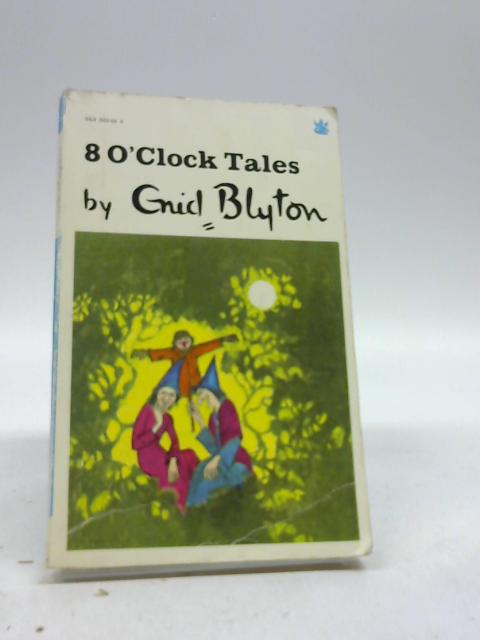 Eight o Clock tales by Enid Blyton