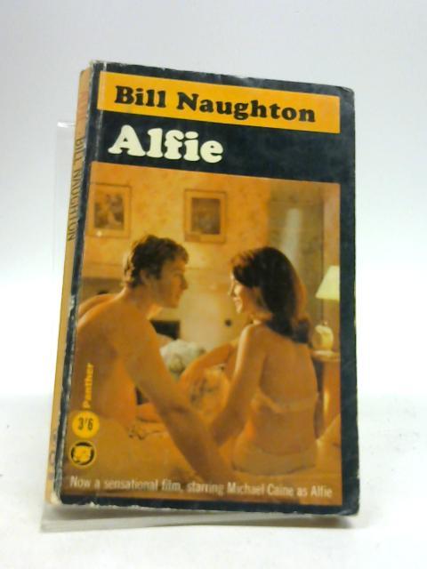 ALFIE By Naughton, Bill