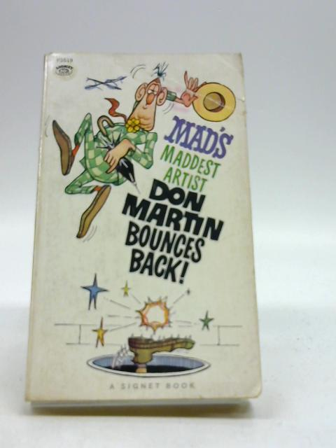 Mads Maddest Artist Don Martin Bounces Back by Don Martin