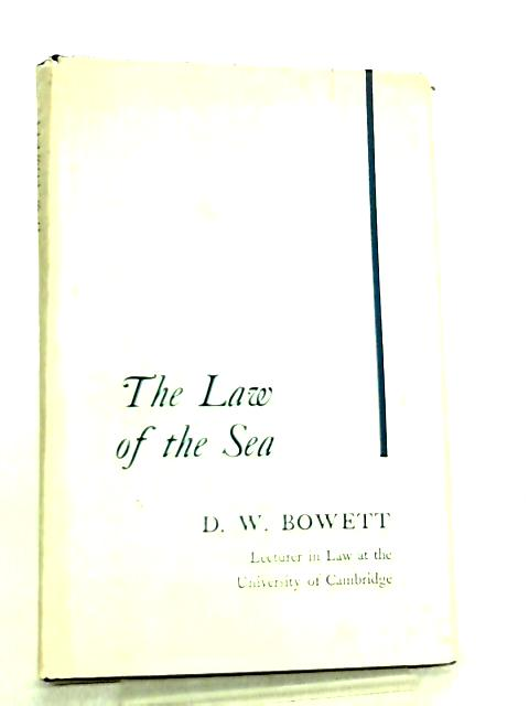 Law of the Sea by D. W. Bowett