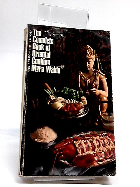 Complete Book of Oriental Cooking by Waldo, Myra