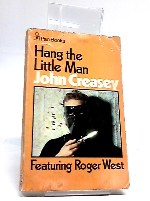 Hang the Little Man by John Creasey