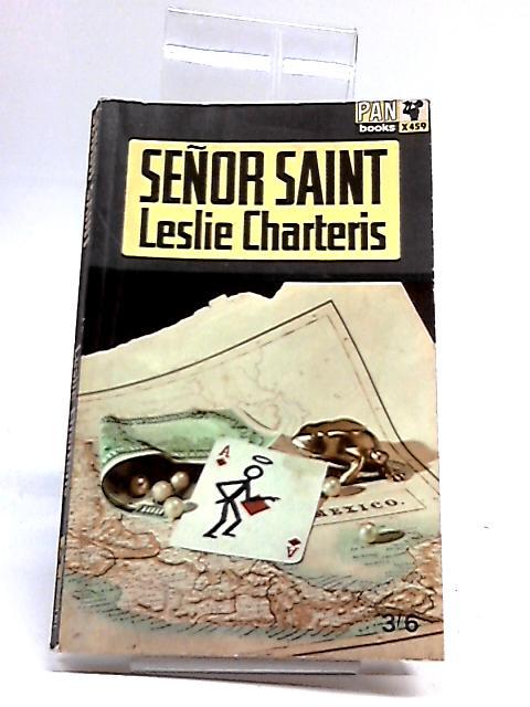 Señor Saint by Leslie Charteris