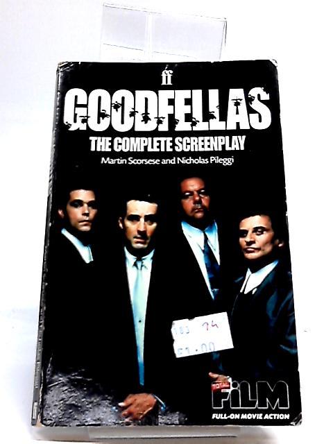Goodfellas - The Complete Screenplay by Nicholas Pileggi