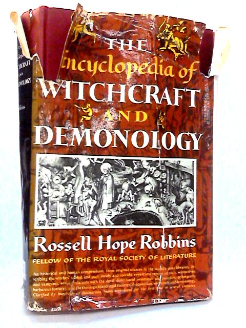The Encyclopedia of Witchcraft and Demonology by Robbins, Rossell Hope