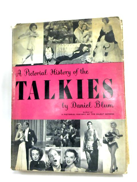 A Pictorial History of the Talkies by Daniel Blum