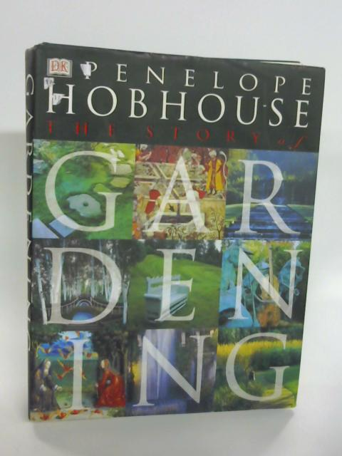 The Story of Gardening by Hobhouse, Penelope