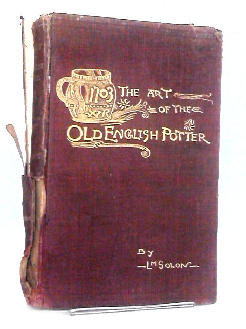 The Art of the Old English Potter by L. M. Solon