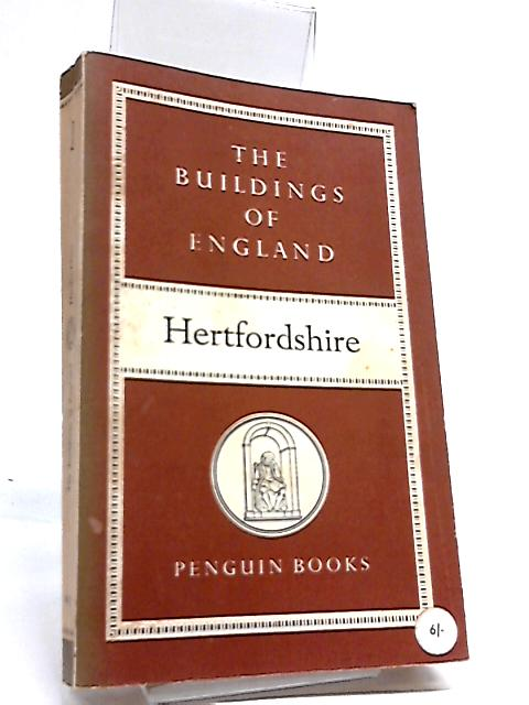 The Buildings of England - Hertfordshire by Pevsner, Nikolaus