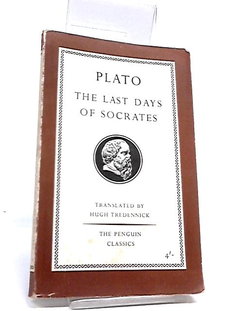 Plato - The Last Days of Socrates by Tredennick, H. (Tr.)