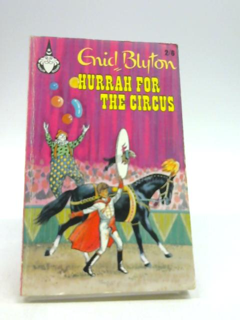 Hurrah for the circus (Merlin Books,35) by Blyton, Enid