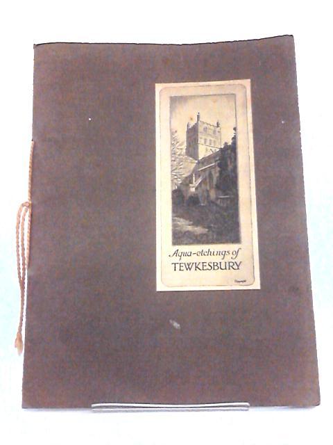 Aqua Etchings Of Tewkesbury by Holman, Margaret