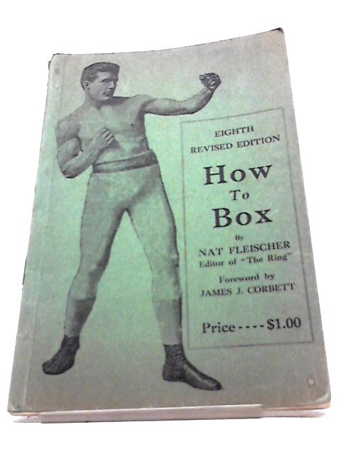 How To Box by Nat Fleischer