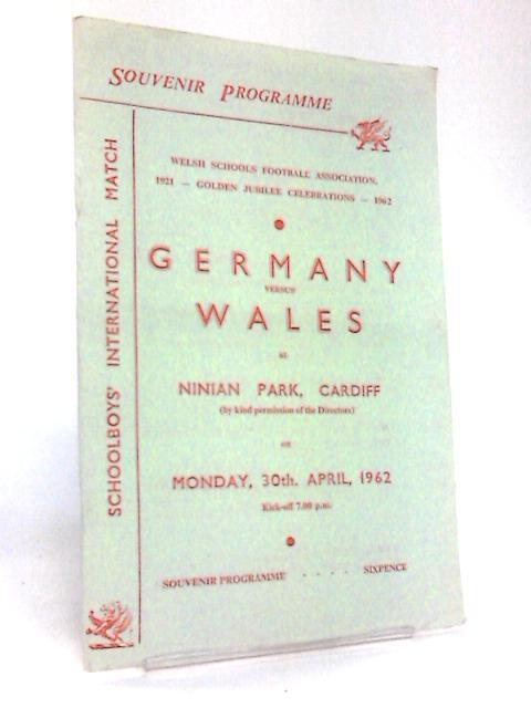 Schoolboys' International Match - Germany versus Wales 1962 By Various
