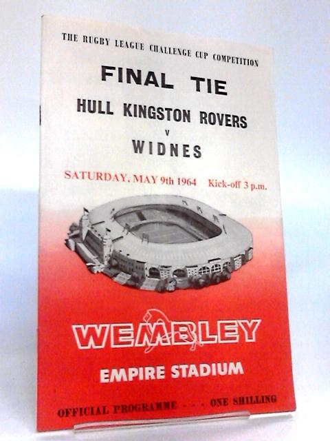 The Rugby League Challenge Cup Competition Final Tie: Hull Kingston Rovers v Widnes, 1964. Official Programme by The Rugby League