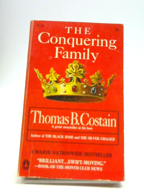 The Conquering Family by Costain, Thomas B.