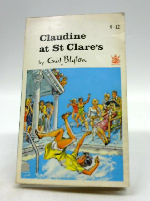 Claudine At St Clares by Blyton, Enid