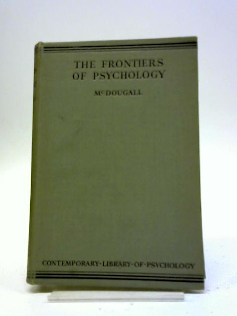 Frontiers Of Psychology by William McDougall