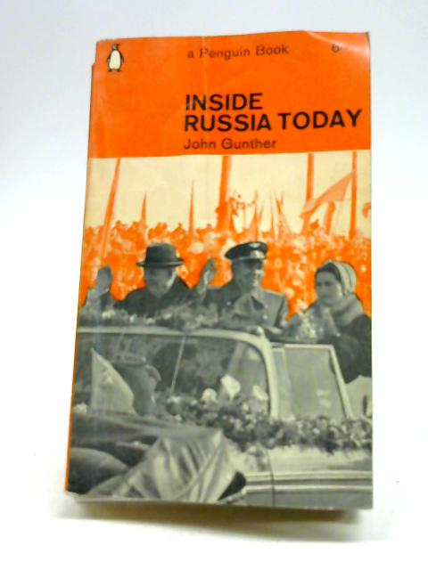 Inside Russia Today by Gunther, John