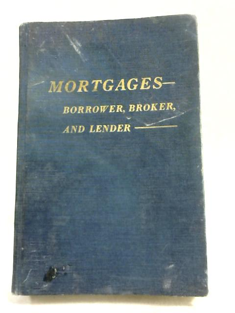 Mortgages: Borrower, Broker, and Lender by Anthony F Vano,