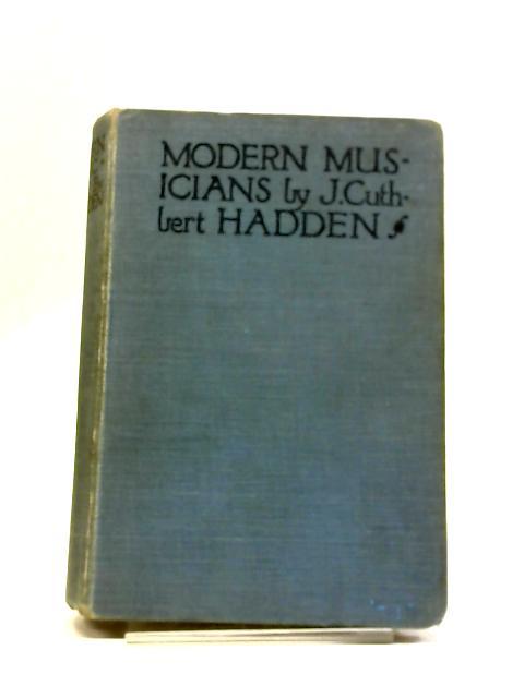 Modern Musicians. by J.Cuthbert Hadden.