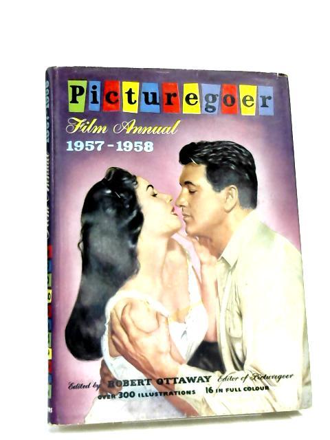 Picturegoer Film Annual 1957 - 1958 by Robert Ottaway