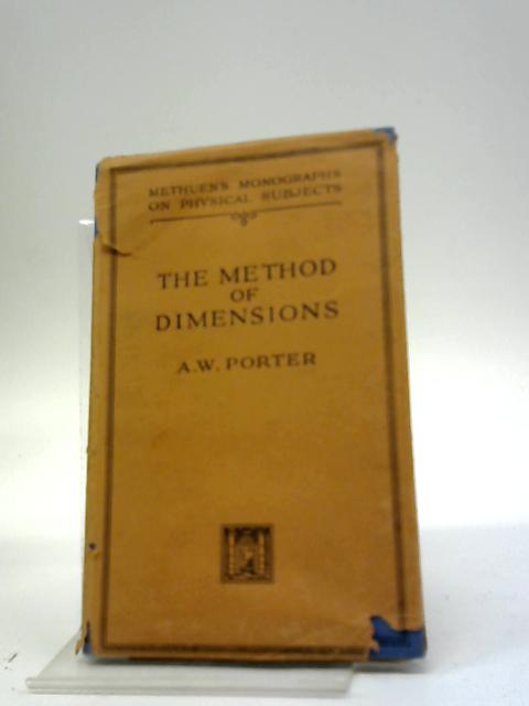 The Method Of Dimensions by A.W Porter