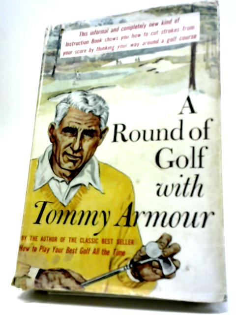 A Round of Golf with Tommy Armour by Tommy Armour