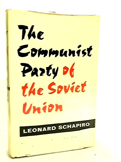 The Communist Party of the Soviet Union by L. Schapiro