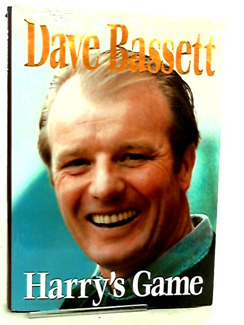 Harry's Game by Dave Bassett