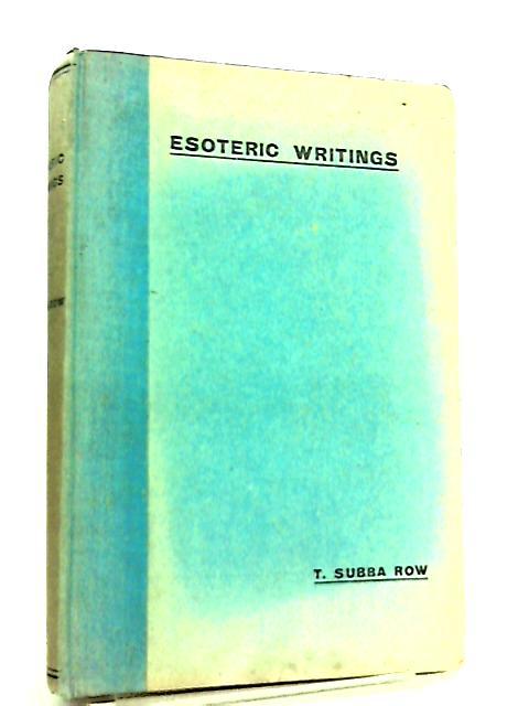 Esoteric Writings by Tiruvalum Subba Row
