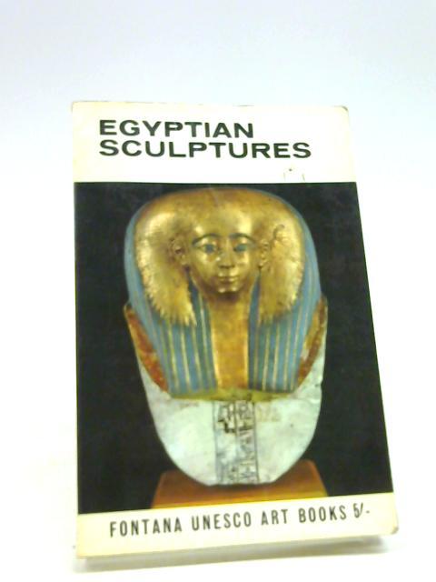 Egyptian Sculptures (Unesco Art Books) By T G H JAMES