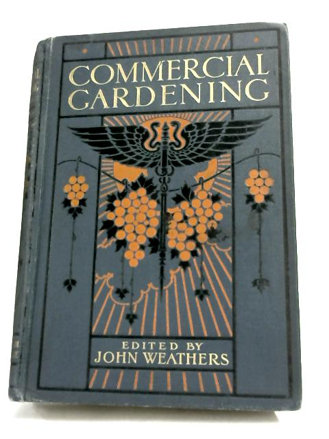 Commercial Gardening by J. Weathers