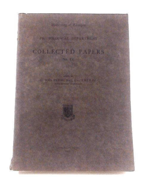 University of Glasgow Physiology Department Collected Papers No. IV By Edited by D. Noel Paton